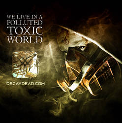 We live in a polluted toxic world