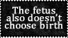 fetus gets no choice by Dametora