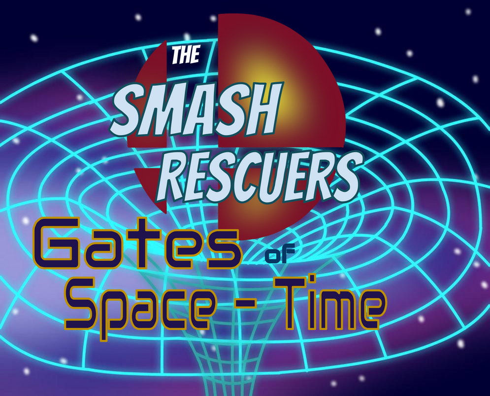 Smash Rescuers: Gates of Space-Time by Pikachugirl345