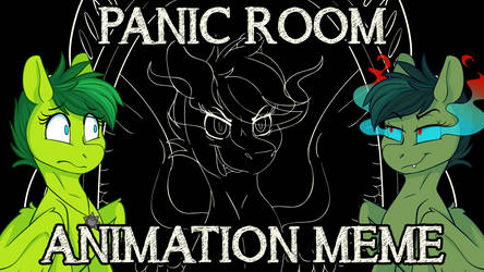 PANIC ROOM - Animation Meme Commission
