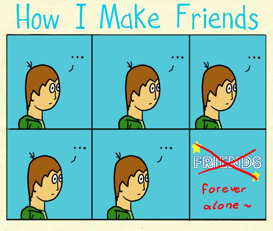How do I make friends?