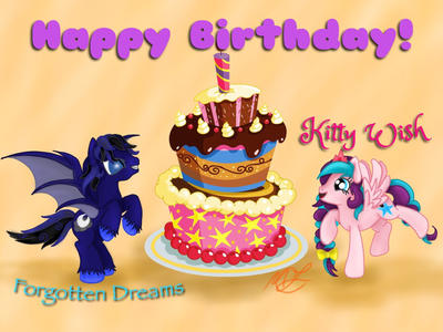 Happy Birthday KittyWish and ForgottenDreams!  by Thelifeoncl0ud9
