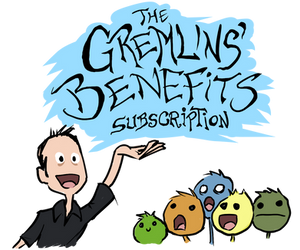 announcing THE GREMLINS' BENEFITS subscription by JonFreeman