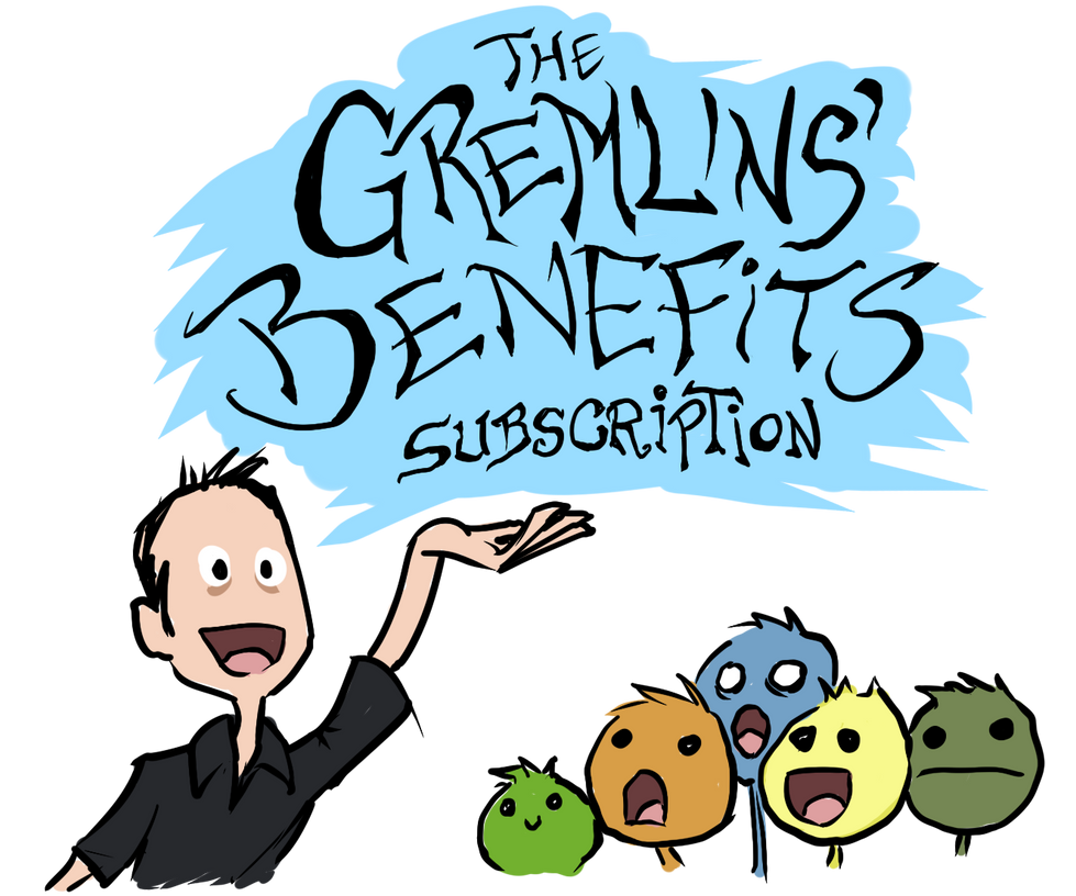 announcing THE GREMLINS' BENEFITS subscription