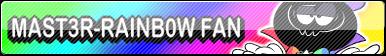 MAST3R-RAINB0W Fan Button by Bigjawthereptile