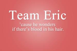 Team Eric 02 by ClairuVampire