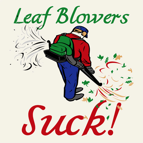 Leaf Blowers Suck by Artevist