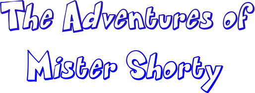 The Adventures of Mister Shorty (Title Logo) by JJStudioComics