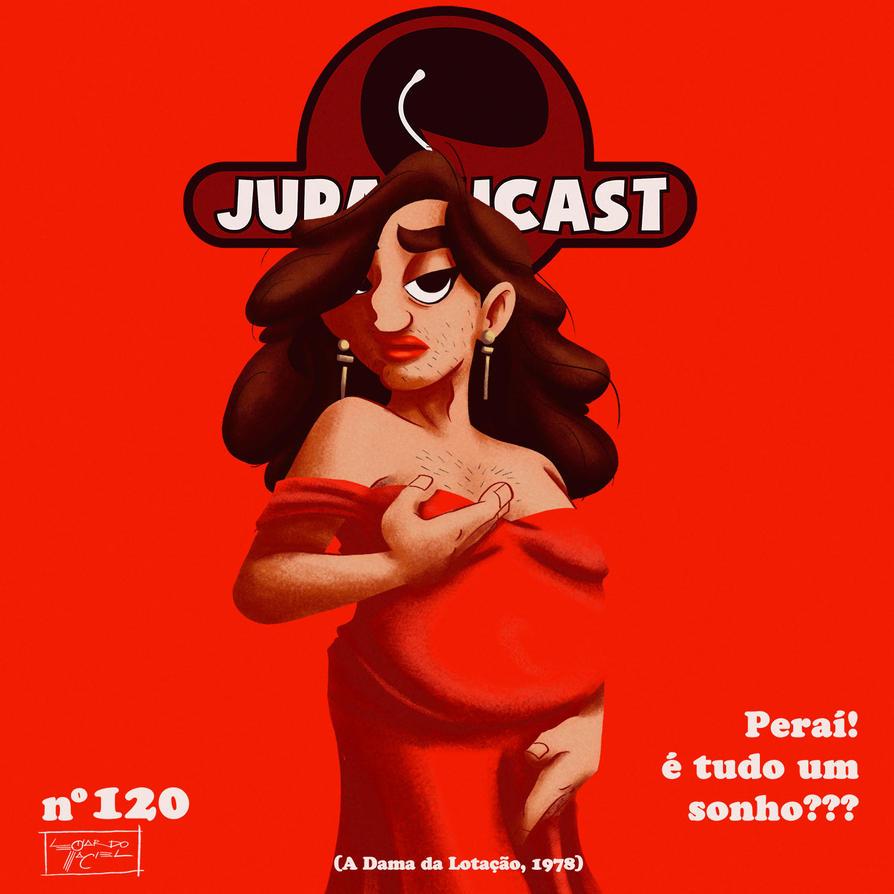 A Dama da Lotacao - Jurassicast by NabundaNada