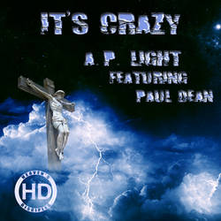 It's Crazy - A.P. Light (CD Cover) by HeavensDisciples