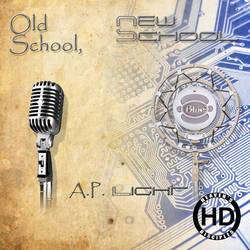 Old School, New School - A.P. Light (CD Cover) by HeavensDisciples