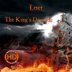Lost - The King's Disciple (CD Cover) by HeavensDisciples