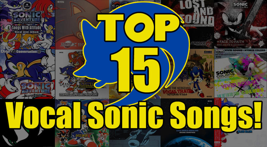 Top 15 Vocal Sonic Songs! - Thumbnail by piplup-fan-77 on