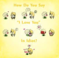 HowDoYouSay'ILoveYou'InIdiot by M-u-n-c-h-y