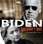 The Way I Are      Joe Biden and Hillary Clinton