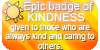 Epic badge of KINDNESS by VisAnastasis
