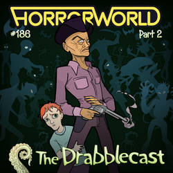 Drabblecast 186 - HorrorWorld