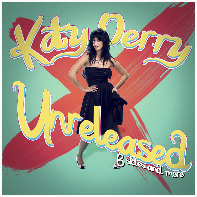 Katy Perry - Unreleased Katy_perry_unreleased_2013_cover_by_anhell2005-d5vl7en