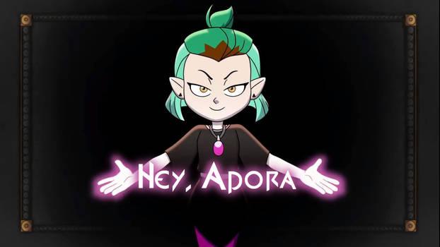 Hey Adora?