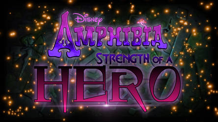 Amphibia: Strength of a Hero (title card)