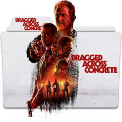 Dragged Across Concrete 2018 v1S by ungrateful601010