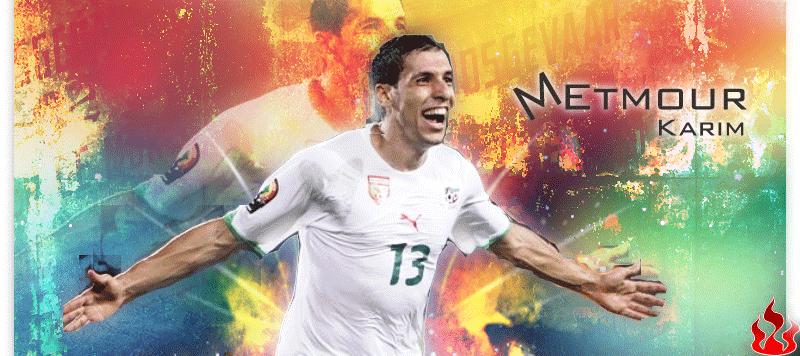 آخر تصاميم لاعبي المنتحب الجزائريِِِْْْ Metmour_karim_by_Zlatan921.jpg