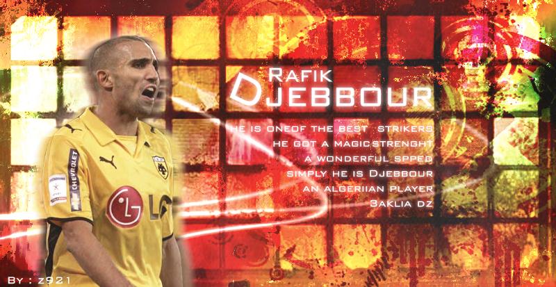 آخر تصاميم لاعبي المنتحب الجزائريِِِْْْ Rafik_Djebbour_by_Zlatan921.jpg