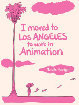 I Moved to LA to Work in Animation