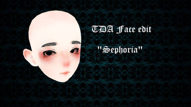 TDA FACE EDIT Sephoria DL