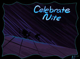 Celebrate Nite - title card by jazaaboo