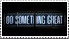Do something great stamp by SatoshiMist