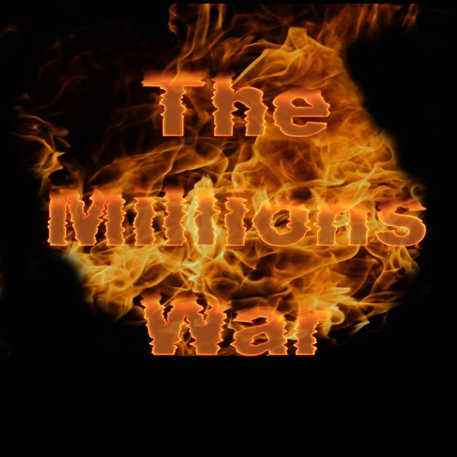 The Millions War by Loneshadowlynx