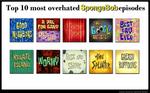 Top 10 most overhated SpongeBob episodes BCF164