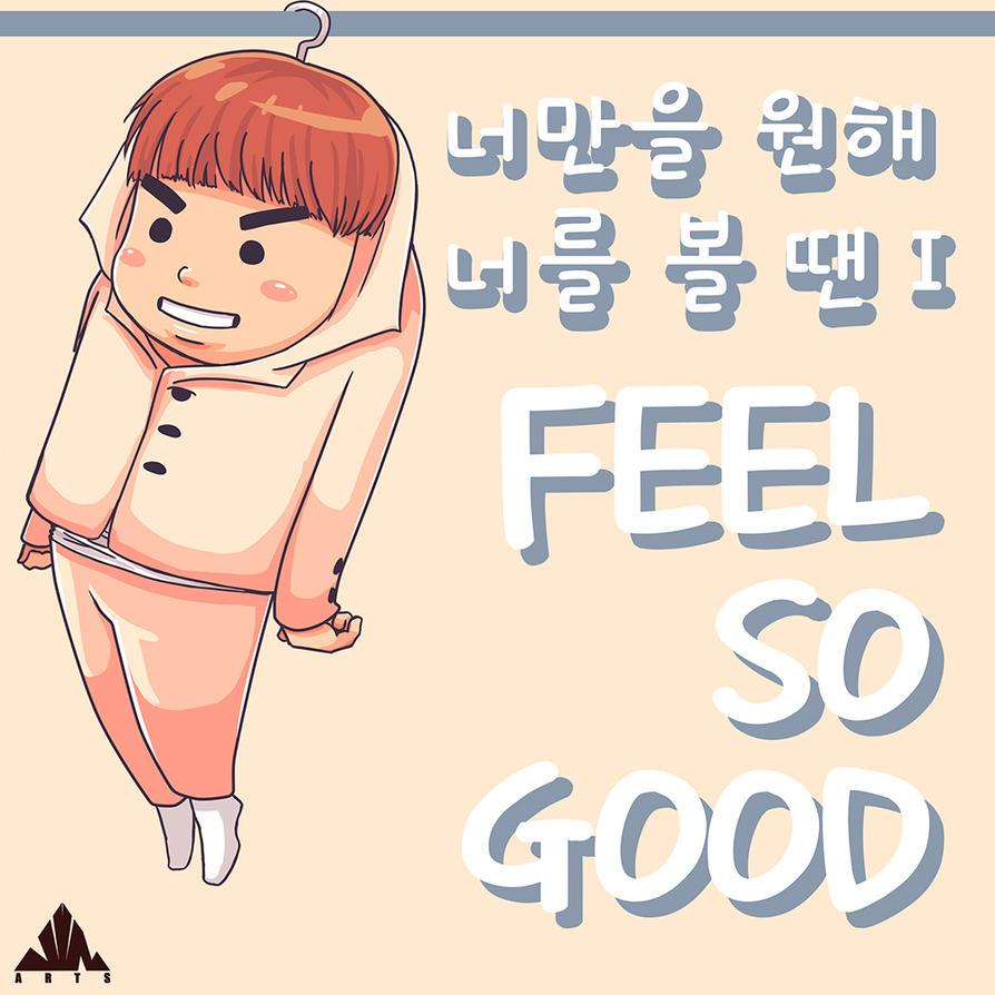I Feel So Good~ by jinsuke04