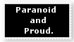 Paranoid and Proud by Autumn-Blizzard-Fang