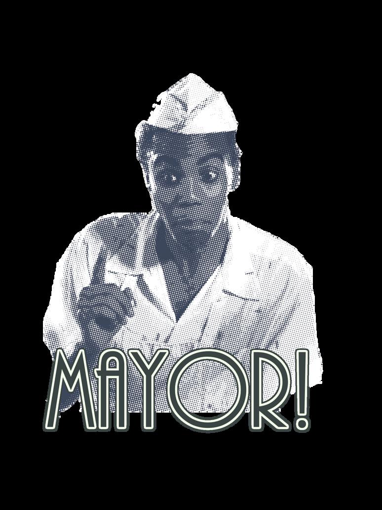 MAYOR! by wislingsailsmen