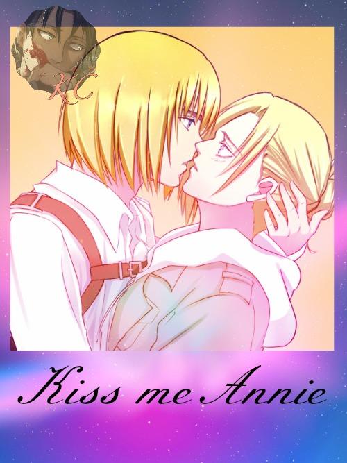 Annie... kiss me by kokochan154