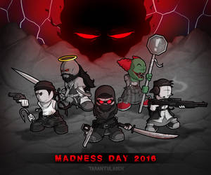 Madness Day 2016 [RE:2011] by Tarantulaben