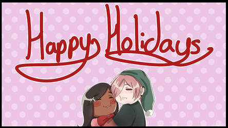 [Special] - Happy Holidays! by Single-Thread