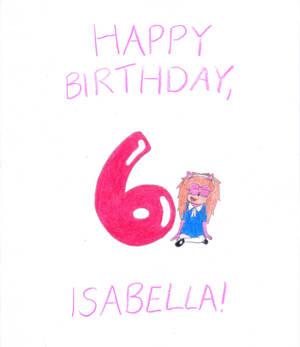 Happy 6th birthday, Isabella!