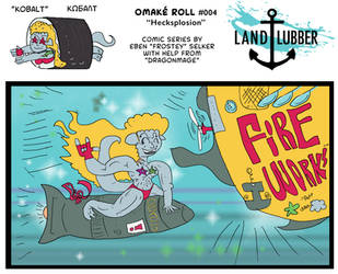 Omake Roll 04: Hecksplosion by SnD-Frostey