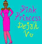 Dejuh Vu: Pink Princess