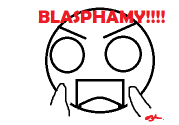 Blasphamy by lette-chan-rules