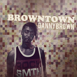 Danny Brown - Browntown by iFadeFresh