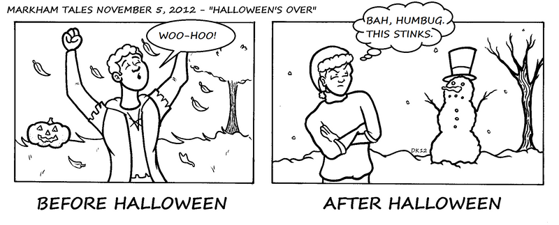 Markham Tales: Halloween's Over (Nov.5/12) by Dylanio21