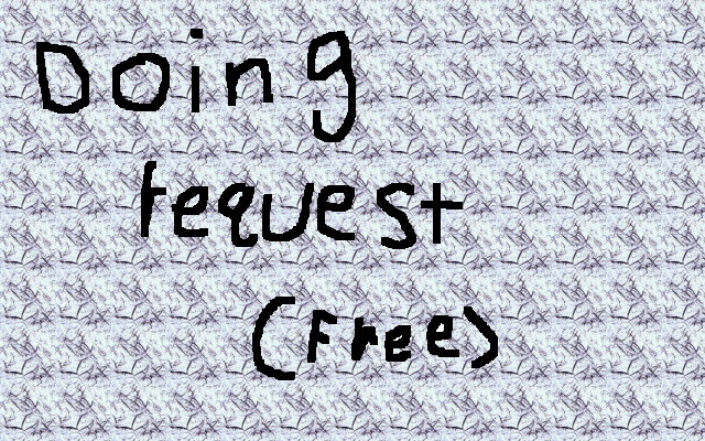 Requests by waterpainter1144