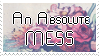 An Absolute Mess [Stamp]