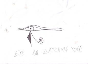 Eye'm Watching you! by MusicFreakBoi