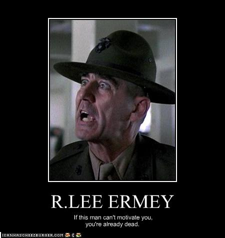 R Lee Ermey Outstanding Meme Demotivational Posters...