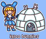 Igloo bunnies